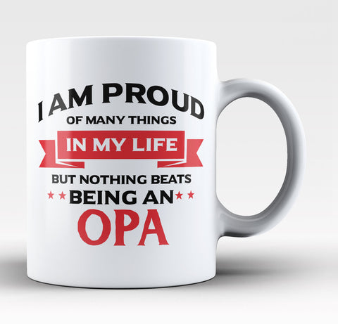 Nothing Beats Being an Opa - Coffee Mug / Tea Cup
