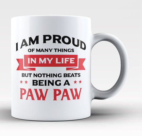 Nothing Beats Being a Paw Paw - Coffee Mug / Tea Cup