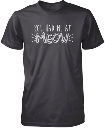 You Had Me At Meow - Premium T-Shirt / Dark Heather / S