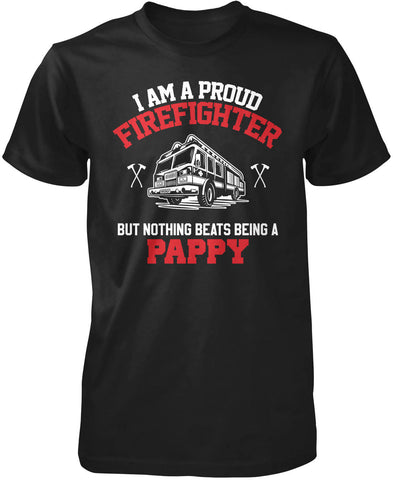 Proud Firefighter - Nothing Beats Being a Pappy T-Shirt