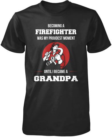 My Proudest Moment - Firefighter Grandpa T-Shirt