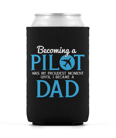 My Proudest Moment - Pilot Dad - Can Cooler