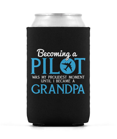 My Proudest Moment - Pilot Grandpa - Can Cooler