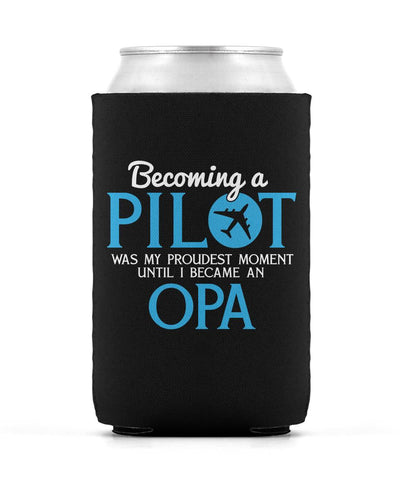 My Proudest Moment - Pilot Opa - Can Cooler