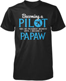 My Proudest Moment - Pilot Papaw T-Shirt
