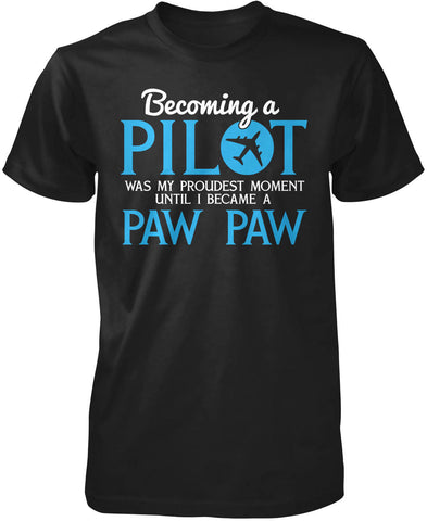 My Proudest Moment - Pilot Paw Paw T-Shirt