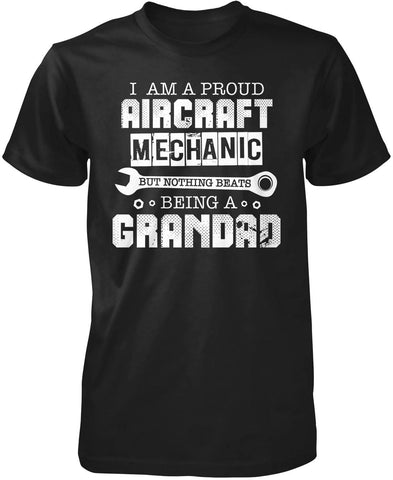 Proud Aircraft Mechanic - Nothing Beats Being a Grandad T-Shirt