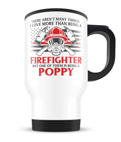 This Poppy Loves Being a Firefighter - Travel Mug