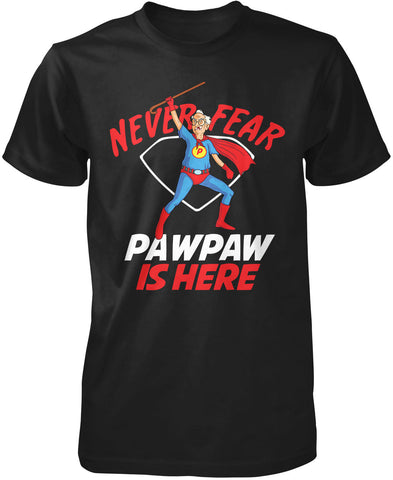 Never Fear Pawpaw Is Here T-Shirt