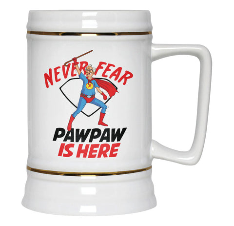 Never Fear Paw Paw Is Here - Beer Stein