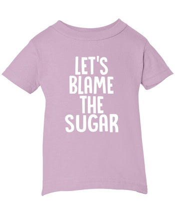 Let's Blame the Sugar - Children's T-Shirt - Infant T-Shirt / Pink / 6M