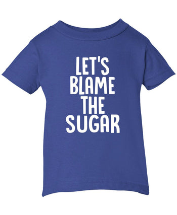Let's Blame the Sugar - Children's T-Shirt - Infant T-Shirt / Royal / 6M