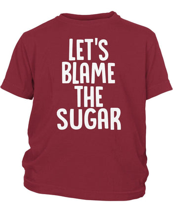 Let's Blame the Sugar - Children's T-Shirt - Youth T-Shirt / Cardinal / Y-XS