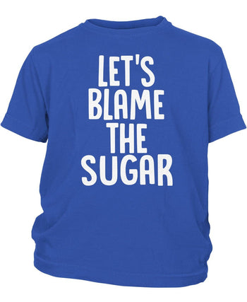 Let's Blame the Sugar - Children's T-Shirt - Youth T-Shirt / Royal / Y-XS