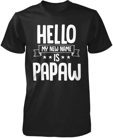 Hello my New Name Is Papaw T-Shirt