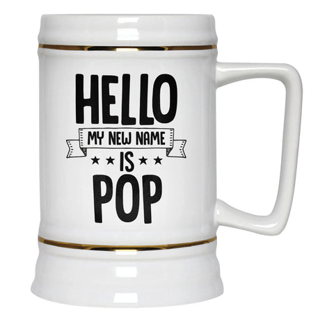 Hello my New Name Is Pop - Beer Stein
