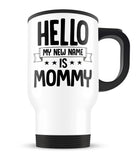 Hello my New Name Is Mommy - Travel Mug