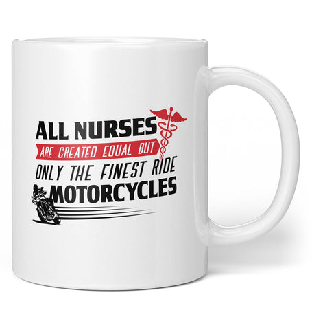 The Finest Nurses Love Motorcycles - Coffee Mug / Tea Cup