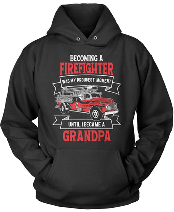 My Proudest Moment - Firefighter (Nickname) - Personalized Pullover Hoodie Sweatshirt