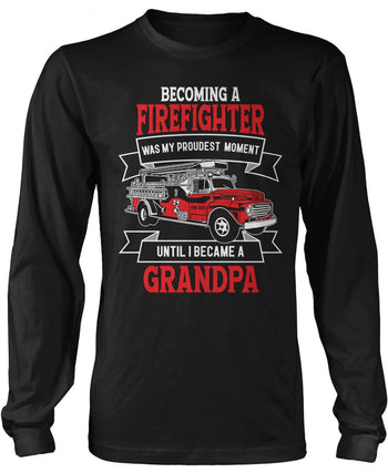 My Proudest Moment - Firefighter (Nickname) - Personalized Long Sleeve T-Shirt