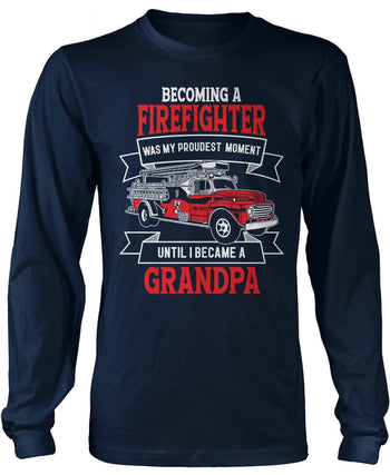 My Proudest Moment - Firefighter (Nickname) - T-Shirt - Long Sleeve T-Shirt / Navy / S