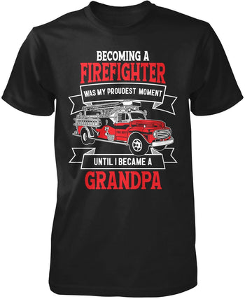 My Proudest Moment - Firefighter (Nickname) - Personalized T-Shirt