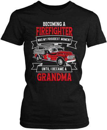 My Proudest Moment - Firefighter (Nickname) - Personalized Women's Fit T-Shirt
