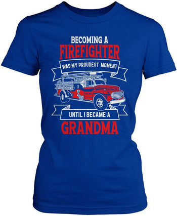 My Proudest Moment - Firefighter (Nickname) - T-Shirt - Women's Fit T-Shirt / Royal / S