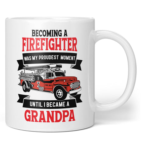 My Proudest Moment - Firefighter (Nickname) Personalized Mug / Tea Cup
