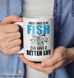 I Work Hard So My Fish Can Have a Better Life - Mug - [variant_title]