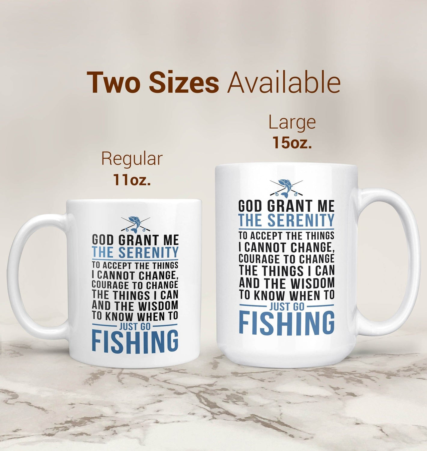 God Grant Me Serenity To Just Go Fishing Coffee Mug Tea Cup