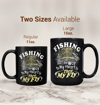 Fishing - the Way to My Heart Is Thru My Fly - Mug - Coffee Mugs