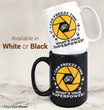 I Can Freeze Time What's Your Superpower - Mug - Coffee Mugs