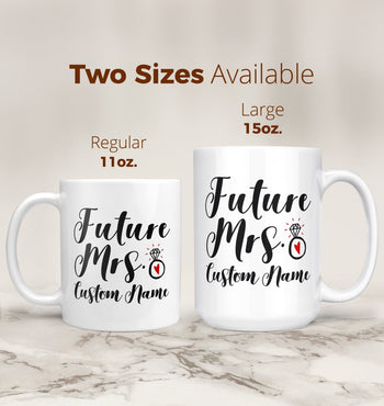 Future Mrs (Custom Name) - Personalized Mug - Coffee Mugs