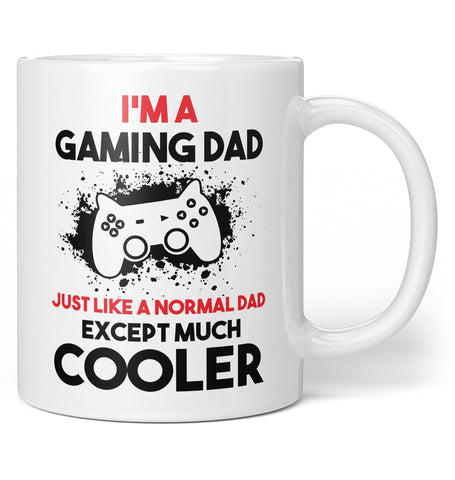 I'm a Gaming Dad Except Much Cooler - Coffee Mug / Tea Cup