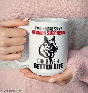 I Work Hard So My German Shepherd Can Have a Better Life - Mug - [variant_title]