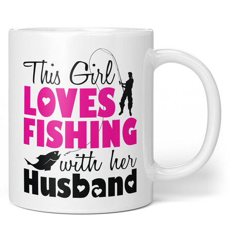This Girl Loves Fishing with Her Husband - Coffee Mug / Tea Cup