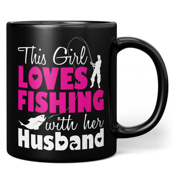 This Girl Loves Fishing with Her Husband - Mug - Black / Regular - 11oz