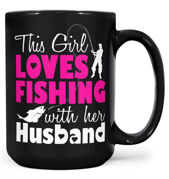 This Girl Loves Fishing with Her Husband - Mug - Black / Large - 15oz