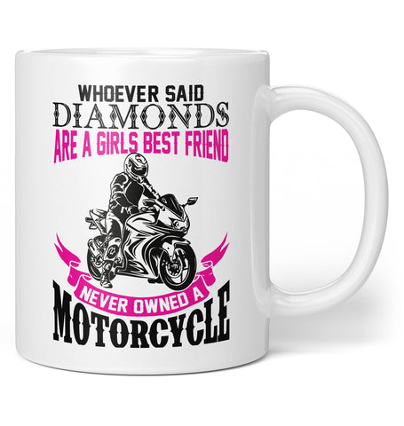 Motorcycles Are a Girl's Best Friend - Coffee Mug / Tea Cup