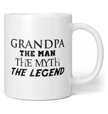 Grandpa The Man The Myth The Legend - Coffee Mug / Tea Cup