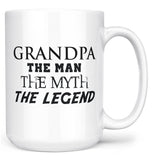 Grandpa The Man Myth Legend - Mug
