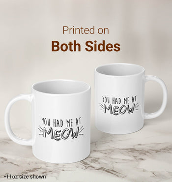 You Had Me At Meow - Mug - [variant_title]