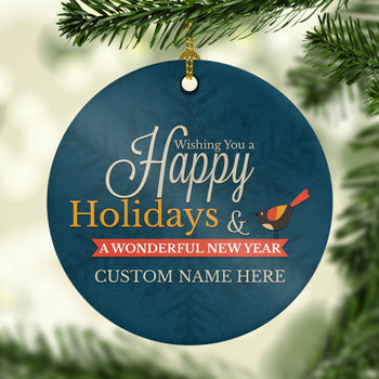 Happy Holidays & a Wonderful New Year - Personalized Ornament