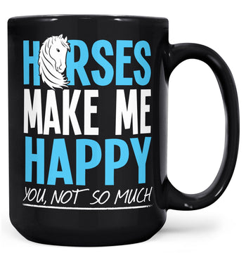 Horses Make Me Happy - Mug - Coffee Mugs