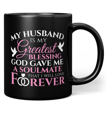 My Husband Is My Greatest Blessing - Mug - Black / Regular - 11oz
