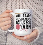 Will Trade Husband's Tools for Yarn - Mug - [variant_title]