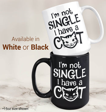 I'm Not Single I Have a Cat - Mug - [variant_title]