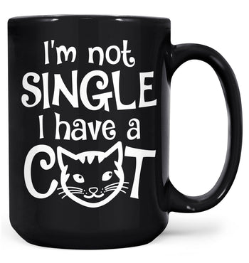 I'm Not Single I Have a Cat - Mug - Black / Large - 15oz