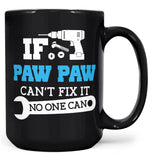 If Paw Paw Can't Fix It No One Can - Mug
